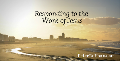 Responding to the Work of Jesus