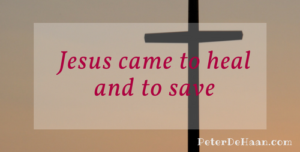 Jesus' Mission: To Heal and to Save