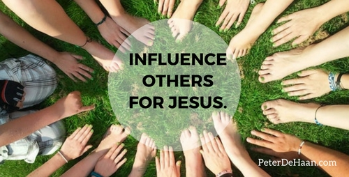 Influence others for Jesus.