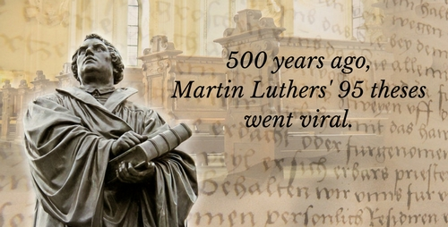 500 years ago, Martin Luthers' 95 theses went viral