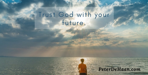 Trust God with your future.