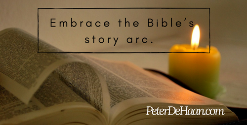 Embrace the Bible's story arc.